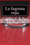 La Laguna Roja, Pedro Merino, 1491208465