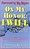 On My Honor, I Will : How One Simple Oath Can Lead You to Success in Business, Pennington, Randy and Bockman, Marc, 1560438460