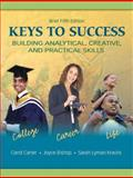 Keys to Success : Building Analytical, Creative, and Practical Skills, Carter, Carol and Bishop, Joyce, 0135128463