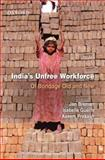 India's Unfree Workforce : Of Bondage Old and New, , 0195698460