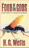 The Food of the Gods, H. G. Wells, 0486448460