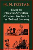 Essays on Medieval Agriculture and General Problems of the Medieval Economy, Postan, M. M., 0521088461