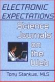 Electronic Expectations : Science Journals on the Web, Stankus, Tony, 0789008467