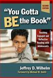 You Gotta Be the Book, Jeffrey D. Wilhelm, 0807748463
