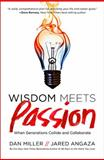 Wisdom Meets Passion, Dan Miller and Jared Angaza, 0849948460