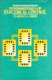 Fundamentals of Electrical Control, Phipps, Clarence A. and Fairmont Press Staff, 013504846X