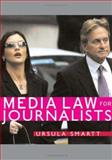 Media Law for Journalists, Smartt, Ursula, 1412908469