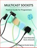 Multicast Sockets : Practical Guide for Programmers, Almeroth, Kevin C. and Makofske, David B., 155860846X