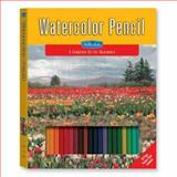 Watercolor Pencil, Barbara Newton and Debra K. Yaun, 1560108460