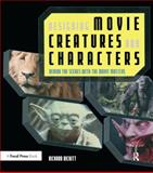 Designing Movie Creatures and Characters : Behind the Scenes with the Movie Masters, Rickitt, Richard, 0240808460