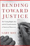 Bending Toward Justice, Gary May, 0465018467