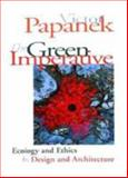 The Green Imperative : Natural Design for the Real World, Papanek, Victor, 0500278466