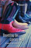 Unsettling the Literary West : Authenticity and Authorship, Lewis, Nathaniel, 080321846X