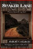 Shaker Lane - Poems Beneath My Feet, Robert Nicholas, 148250846X