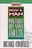 How a Man Prepares His Sons for Life, Michael O'Donnell, 1556618468