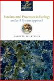 Fundamental Processes in Ecology : An Earth Systems Approach, Wilkinson, David M., 0198568460