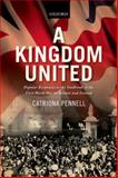 A Kingdom United : Popular Responses to the Outbreak of the First World War in Britain and Ireland, Pennell, Catriona, 0198708467