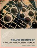 The Architecture of Chaco Canyon, New Mexico, , 0874808464