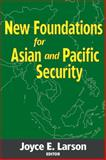 New Foundations for Asian and Pacific Security, , 0878558462