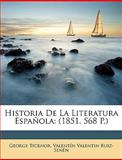 Historia de la Literatura Español, George Ticknor and Valentín Valentin Ruiz-Senén, 1148968466