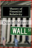 Theory of Financial Relativity, Daniel Moore and Susan Moore, 1494788462