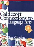 Caldecott Connections to Language Arts, Shan Glandon, 1563088460