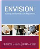 Envision : Writing and Researching Arguments, Alfano, Christine L. and O'Brien, Alyssa, 0205758479