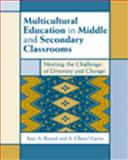 Multicultural Education in Middle and Secondary Classrooms : Meeting the Challenge of Diversity and Change, Rasool, Joan and Curtis, A. Cheryl, 0534508472