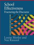 School Effectiveness : Fracturing the Discourse, Morley, Louise and Rassool, Naz, 0750708476
