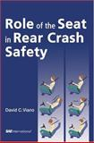 Role of the Seat in Rear Crash Safety, David C. Viano, 0768008476