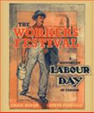 The Workers' Festival : A History of Labour Day in Canada, Heron, Craig and Penfold, Steven, 0802038476