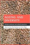 Ageing and Diversity : Multiple Pathways and Cultural Migrations, Biggs, Simon, 1861348479