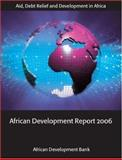 The African Development Report 2006 : Aid, Debt Relief and Development in Africa, The African Development Bank, 0199298475