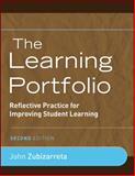 The Learning Portfolio : Reflective Practice for Improving Student Learning, Zubizarreta, John, 0470388471