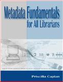 Metadata Fundamentals for All Librarians, Caplan, Priscilla, 0838908470