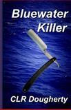 Bluewater Killer, C. L. R. Dougherty, 1467938475