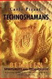 Technoshamans, Carlo Pizzati, 1468538470