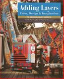 Adding Layers--Color, Design and Imagination, Kathy Doughty, 1607058472