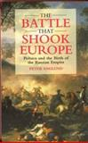 The Battle That Shook Europe : Poltava and the Birth of the Russian Empire, Englund, Peter, 1860648479