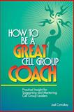 How to Be a Great Cell Group Coach, , 1880828472