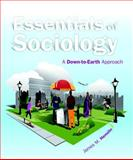 Essentials of Sociology : A Down-to-Earth Approach, Henslin, James M., 0205898475