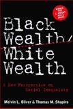 Black Wealth, White Wealth, Melvin L. Oliver and Thomas M. Shapiro, 0415918472