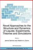 Novel Approaches to the Structure and Dynamics of Liquids : Experiments, Theories and Simulations, Samios, Jannis and Durov, Vladimir A., 1402018479