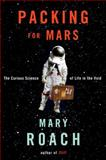 Packing for Mars, Mary Roach, 0393068471