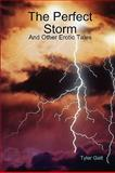 The Perfect Storm, Tyler Galt, 0557028477