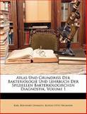 Atlas und Grundriss der Bakteriologie und Lehrbuch der Speziellen Bakteriologischen Diagnostik, Karl Bernhard Lehmann and Rudolf Otto Neumann, 1141578476