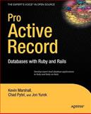 Pro Active Record : Databases with Ruby and Rails, Marshall, Kevin and Pytel, Chad, 1590598474
