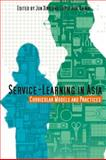 Service-Learning in Asia : Curricular Models and Practices, , 9888028472