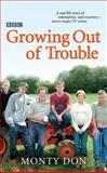 Growing Out of Trouble, Monty Don, 034089847X