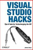 Visual Studio Hacks : Tips and Tools for Turbocharging the IDE, Avery, James, 0596008473
